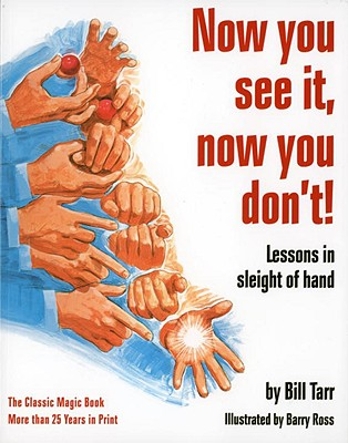 Now You See It, Now You Don't!: Lessons in Sleight of Hand, Bill Tarr