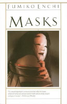 Masks, Enchi, Fumiko