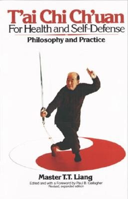 Image for T'ai Chi Ch'uan for Health and Self-Defense: Philosophy and Practice