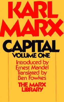 Capital: A Critique of Political Economy, Vol. 1, Karl Marx