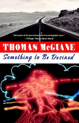 Something to be desired, Thomas McGuane