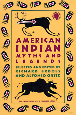 Image for American Indian Myths and Legends (The Pantheon Fairy Tale and Folklore Library)
