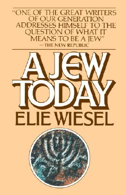 A Jew Today, Wiesel, Elie