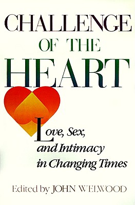 Image for Challenge of the Heart: Love, Sex, and Intimacy in Changing Times