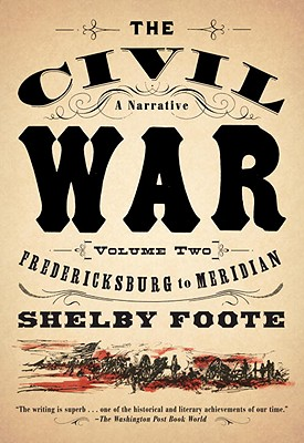 Image for The Civil War: A Narrative: Volume 2: Fredericksburg to Meridian