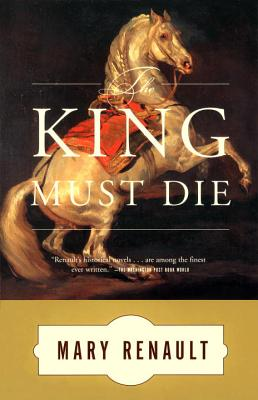 The King Must Die: A Novel, Renault, Mary