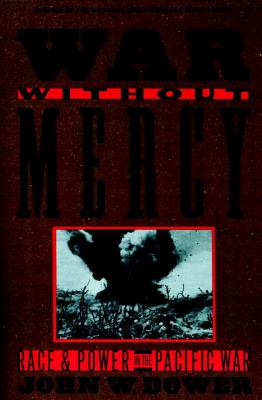 Image for War Without Mercy: Race and Power in the Pacific War