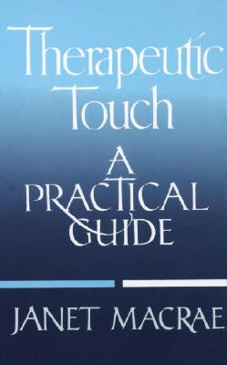 Image for Therapeutic Touch: A Practical Guide