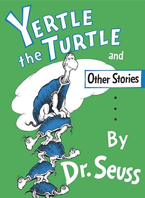 Yertle the Turtle and Other Stories, DR. SEUSS