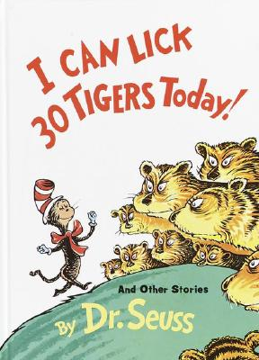 Image for I Can Lick 30 Tigers Today! and Other Stories (Classic Seuss)