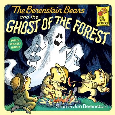 The Berenstain Bears and the Ghost of the Forest (First Time Books(R)), STAN BERENSTAIN, JAN BERENSTAIN