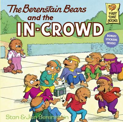 Image for The Berenstain Bears and the In-Crowd (First Time Books(R))