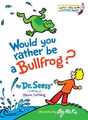 Image for WOULD YOU RATHER BE A BULLFROG?