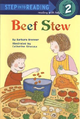Beef Stew (Step-Into-Reading, Step 2), BARBARA BRENNER
