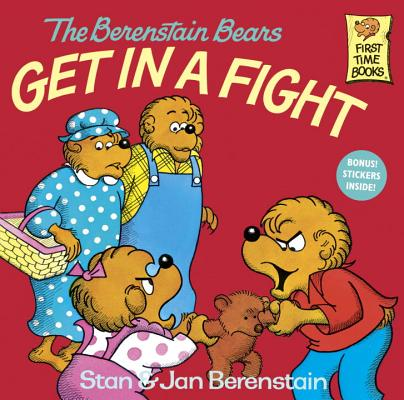 Image for The Berenstain Bears Get in a Fight (First Time Books(R))