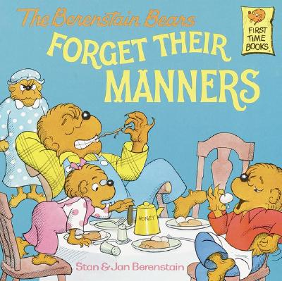 The Berenstain Bears Forget Their Manners, Berenstain, Stan; Berenstain, Jan