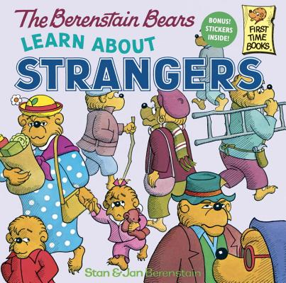 Image for BERENSTAIN BEARS LEARN ABOUT STRANGERS