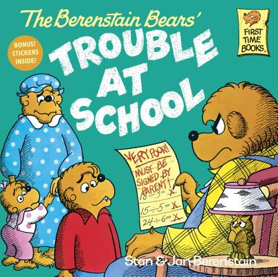 The Berenstain Bears' Trouble at School, Berenstain, Stan; Berenstain, Jan