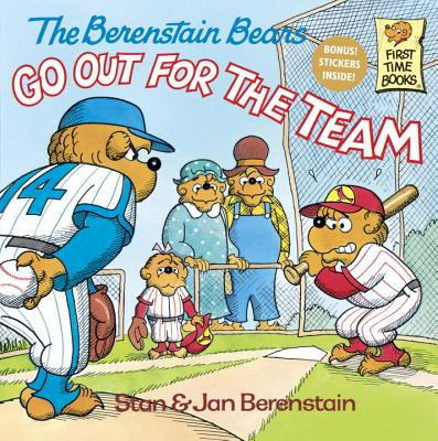 The Berenstain Bears Go Out for the Team (First Time Books(R)), Jan Berenstain, Stan Berenstain