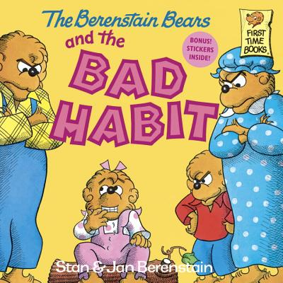 Image for The Berenstain Bears and the Bad Habit (First Time Books(R))