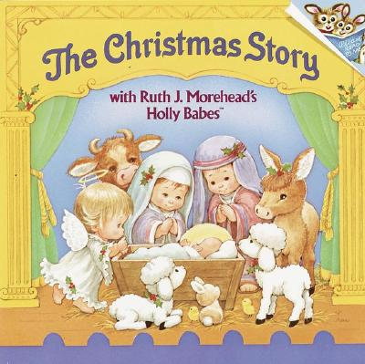 Image for The Christmas Story with Ruth J. Morehead's Holly Babes (Pictureback(R))