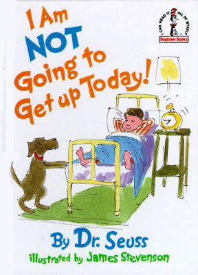 Image for I Am Not Going to Get Up Today!
