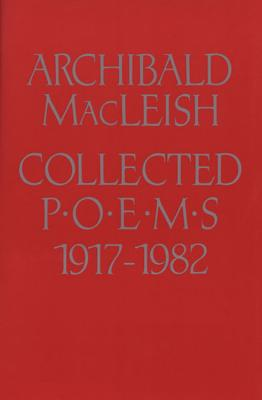 Collected Poems 1917 to 1982, MacLeish, Archibald