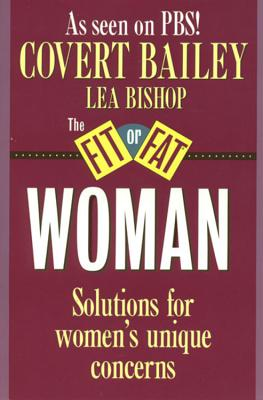 The Fit or Fat Woman, Bailey,Covert/Bishop,Lea