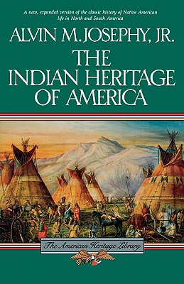 The Indian Heritage of America (American Heritage Library), Alvin M. Josephy Jr.