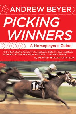 Picking Winners: A Horseplayer's Guide, Andrew Beyer