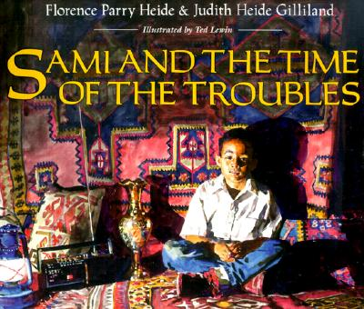 Sami and the Time of the Troubles, Heide, Florence Parry; Gilliland, Judith Heide