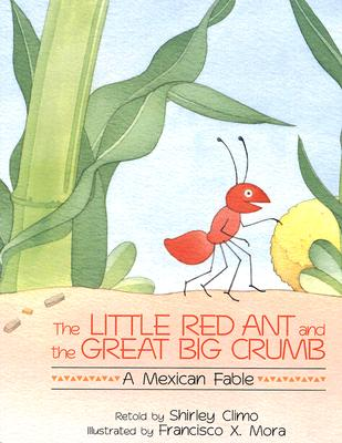 """Little Red Ant and the Great Big Crumb, """"Climo, Shirley"""""""