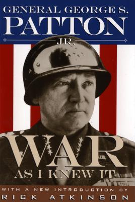 "War As I Knew It, ""General, George S. Patton Majo"""
