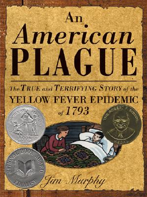 Image for An American Plague: The True and Terrifying Story of the Yellow Fever Epidemic of 1793 (Newbery Honor Book)