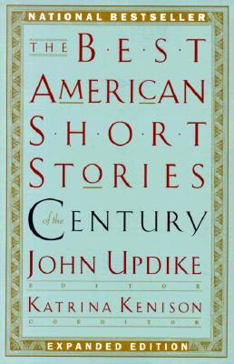 The Best American Short Stories of the Century, Updike, John (editor)