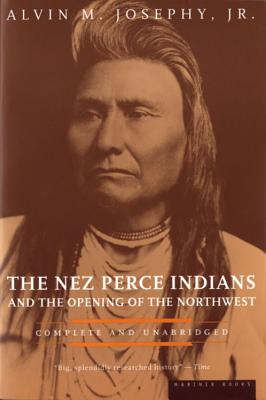 Image for The Nez Perce Indians and the Opening of the Northwest (American Heritage Library)