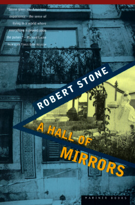 """A Hall of Mirrors, """"Stone, Robert"""""""