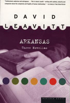 Arkansas: Three Novellas, Leavitt, David