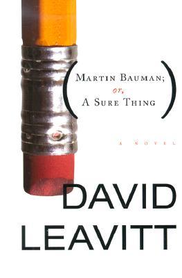 Martin Bauman: or, A Sure Thing, Leavitt, David