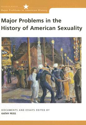 Image for Major Problems in the History of American Sexuality: Documents and Essays (Major Problems in American History Series)
