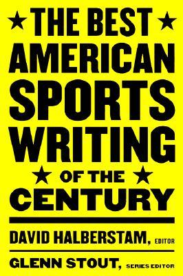 Best American Sports Writing of the Century, DAVID HALBERSTAM, GLENN STOUT
