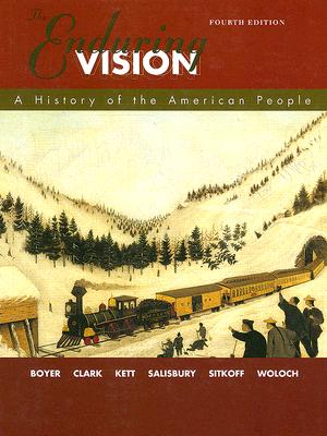 "The Enduring Vision: A History of the American People (1492-2000), ""Boyer, Clark, Kett, Salisbury, Sitkoff, Woloch"""