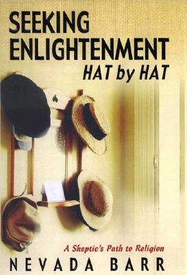 Image for Seeking Enlightenment... Hat by Hat: A Skeptic's Path to Religion