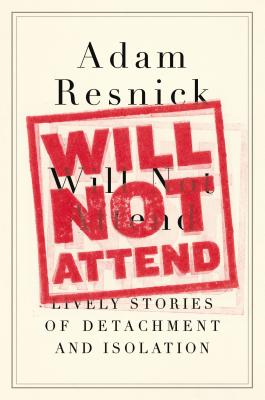 Image for WILL NOT ATTEND: Lively Stories of Detachment and