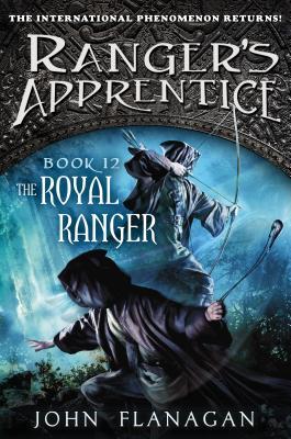 The Royal Ranger (Ranger's Apprentice ), John A. Flanagan