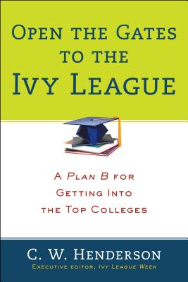 OPEN THE GATES TO THE IVY LEAGUE, C. W. HENDERSON