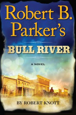 Image for Robert B. Parker's Bull River (A Cole and Hitch Novel)
