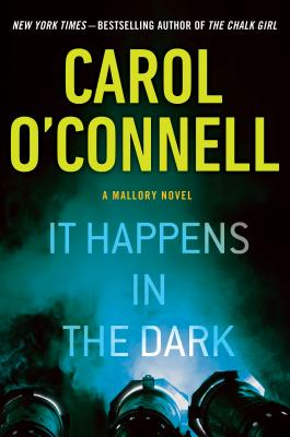 It Happens in the Dark (A Mallory Novel), Carol O'Connell