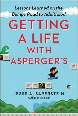 Image for Getting a Life with Asperger's: Lessons Learned on the Bumpy Road to Adulthood