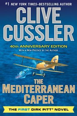 The Mediterranean Caper: The First Dirk Pitt Novel, A 40th Anniversary Edition (Dirk Pitt Adventure), Clive Cussler